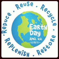 #EarthDay #Reduce #Reuse #Recycle #Restore #Replenish  #HappyEarthDay! #BeClean #GoGreen #GreenIsUniversal  http://instagram.com/p/nFOsy7gTNL/