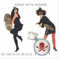 Nurse With Wound - Second Pirate Session