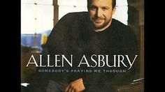 SOMEBODY'S PRAYING ME THROUGH-ALLEN ASBURY - YouTube