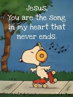 Never stop singing to me, Lord! Bible Verses Quotes, Sign Quotes, Bible Scriptures, Snoopy Love, Charlie Brown And Snoopy, Snoopy Quotes, Inspirational Verses, Blessed Quotes, Christian Humor