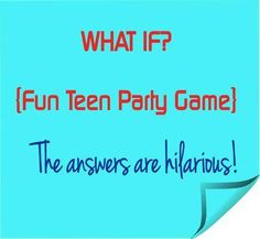 Fun Teen Party Game - Get Ready To Laugh Out Loud: A fun party game for fun teenagers. What you need: Pen or pencil for everyone (same if you can) Small piece of paper for everyone Everyone gather with a pen... read on here: http://www.fun-stuff-to-do.com/what-if.html