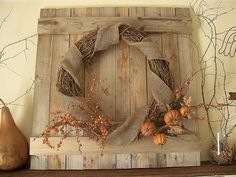 Rustic Country Fall wreath...Bill made me this weathered piece for my old mantle...love it!!!