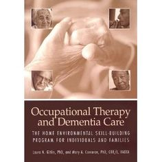 Occupational Therapy and Dementia Care: The Home Environmental Skill-building Program For Individuals and Families. Pinned by SOS Inc. Resources.  Follow all our boards at http://pinterest.com/sostherapy  for therapy resources.