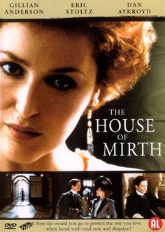 The House of Mirth (2000) Lily Bart is a ravishing socialite at the top of her game, working her way to the top of turn-of-the-century Manhattan's social scene with skill and cunning. But the cost of Lily's success is her own happiness. Gillian Anderson, Dan Aykroyd, Eleanor Bron...TS romance