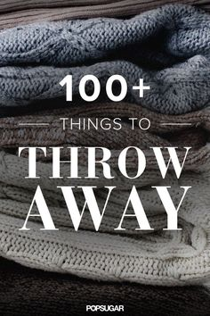 You need to throw these items away NOW