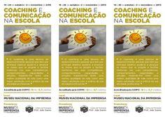 """19 e 26 de outubro e 2 de novembro de 2013 COACHING E COMUNICAÇÃO NA ESCOLA """" O coaching é uma técnica de desenvolvimento ..."""