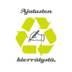 Ajatusten kierrätystä. Design by Natasha Design, 2010. – http://natashadesign.fi/