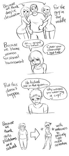 This comic perfectly captures the sexism that exists in our society today. Something that everyone knows it exists, but it's rarely talked about. For some, they don't want to acknowledge it.