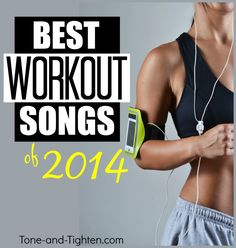 15 of the best workout songs from 2014! #workout #music #playlist from Tone-and-Tighten.com