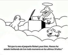 """""""Si los perros no van al cielo, quiero ir a donde ellos van."""""""