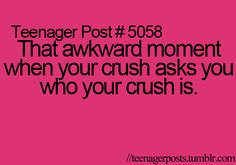 teenager post...  that would suck...