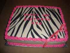 A Zebra print cake..or this can be my b-day cake