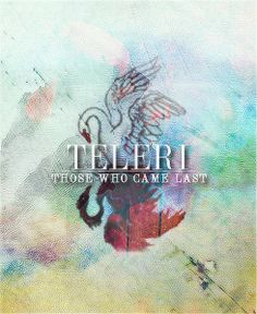 Teleri - Those who came last...