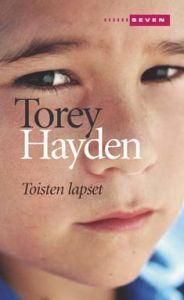 Toisten lapset - Torey Hayden - Hinta: 5,90 € Voi olla myös joku muu Torey Haydenin kirja, en ole lukenut vielä mitään niistä. Tätä ainakin on kehuttu :)