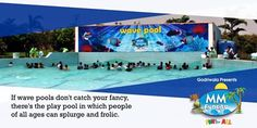 If wave pools don't catch your fancy, there's the play pool in which people of all ages can splurge and frolic.