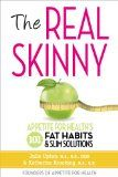 The Real Skinny: Appetite for Health's 101 Fat Habits & Slim Solutions - http://www.kindlebooktohome.com/the-real-skinny-appetite-for-healths-101-fat-habits-slim-solutions-2/ The Real Skinny: Appetite for Health's 101 Fat Habits & Slim Solutions   Every day, we make literally hundreds of choices about what to eat and drink and how to live, which impact our health and, ultimately, our weight. When these habits are good, it's easy to keep weight in check. When they�