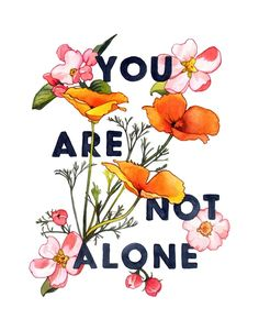 You're Not Alone, an art print by Megan Kott Mental Health Advocate, Mental Health Matters, Mental Health Awareness, Alone Quotes, Quotes Quotes, Funny Quotes, Funny Memes, Youre Not Alone, Mental Illness