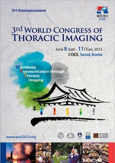 3rd World Congress of Thoracic Imaging (WCTI) 2013: http://www.tumkongreler.com/kongre/3rd-world-congress-thoracic-imaging-wtci-2013