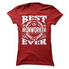 BEST IRONWORKER EVER T Shirts, Hoodies. Check price ==► https://www.sunfrog.com/Geek-Tech/BEST-IRONWORKER-EVER-T-SHIRTS-Ladies.html?41382