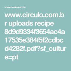 www.circulo.com.br uploads recipe 8d9d9334f3654ac4a17535e384f5f2cdbcd4282f.pdf?sf_culture=pt