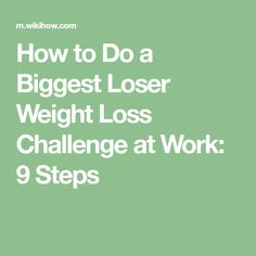 How to Do a Biggest Loser Weight Loss Challenge at Work: 9 Steps