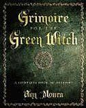 Grimoire for the Green Witch: A Complete Book of Shadows Book by Ann Moura | Trade Paperback | chapters.indigo.ca