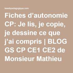 Fiches d'autonomie CP: Je lis, je copie, je dessine ce que j'ai compris | BLOG GS CP CE1 CE2 de Monsieur Mathieu JEUX et RESSOURCES