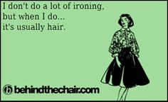 hairstylist quotes Free idea hairstylist quotes I don't do a lot of ironing but when I do. it's usually hair. hairstylist quotes Free idea hairstylist quotes I don't do a lot of ironing but when I do. it's usually hair. Funny Hairstylist Quotes, Hairstylist Problems, Hairdresser Quotes, Cosmetology Quotes, Salon Quotes, Hair Quotes, Hair Sayings, Funny Sayings, Life Quotes