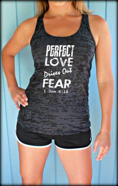 Womens Workout Gym Tank. Burnout Tank Top. Perfect Love Drives Out Fear Bible Verse. Running Tank Top. Christian Inspired Workout Apparel.