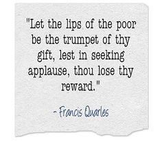 Let the lips of the poor be. Best Christian Quotes, Me Quotes, Encouragement, Lips, Let It Be, Ego Quotes