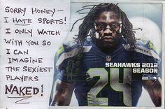 Secret from PostSecret.com    hahahaha. I never thought of it this way...but my husband doesn't watch sports....