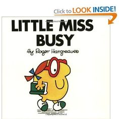 Little Miss Busy by: Roger Hargreaves