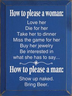 How to please a woman = Far more work than pleasing a man!