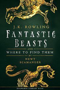 Fantastic Beasts and Where to Find Them by Newt Scamander (Pseudonym), J.K. Rowling - a short book relevant for Potterheads