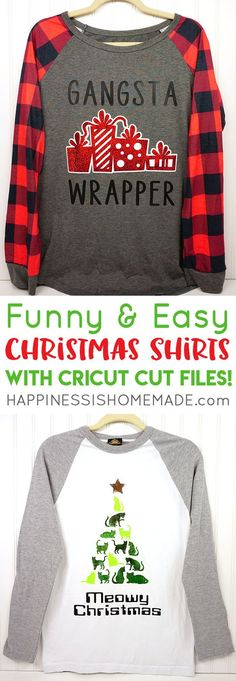 """When it comes to Christmas, are you a """"Gangsta Wrapper"""" or a crazy cat lover who might wish people a """"Meowy Christmas?"""" These DIY funny Christmas shirts are quick and easy to make with Cricut! Free Cricut Christmas cut files included! via @hiHomemadeBlog"""