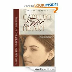 Capture Her Heart: Becoming the Godly Husband Your Wife Desires: Lysa TerKeurst: Amazon.com: Kindle Store
