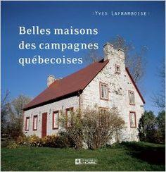 Belles maisons québécoises: Amazon.com: Yves Laframboise: Books Tiny House, Cabin, Recherche Google, House Styles, Montreal, Amazon, Books, Home Decor, House Beautiful