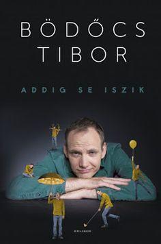 Tekla Könyvei – könyves blog: Bödőcs Tibor – Addig se iszik