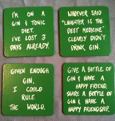 This would be cool to do with a different background and font format on stone coasters.  Specifically, gin and tonic coasters.
