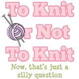To Knit Or Not To Knit .