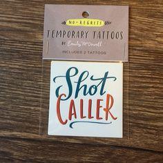 shot caller | hand lettered temporary #tattoo | Emily McDowell