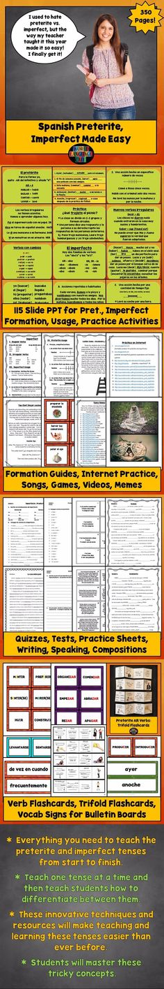 Everything you need to teach the Spanish preterite and imperfect tenses from start to finish. 365 pages of PPT's, games, songs, videos, practice, quizzes, tests, speaking activities, writing activities, Internet activities, homework assignments, memes, and more.