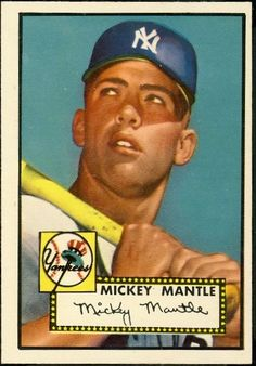 The 1952 Mickey Mantle Topps Rookie Card. This is one of the cards that I would to have in my collection. If I did, I would be a happy person.