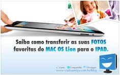 Aprenda a transferir suas fotos favoritas do Mac Lion para o iPad.