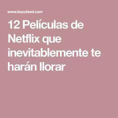 12 Películas de Netflix que inevitablemente te harán llorar