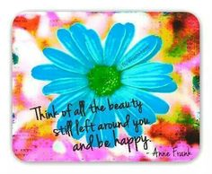 Think of all the beauty...