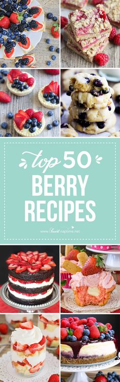 50 Delicious Berry Recipes... refreshingly sweet dessert recipes that you can enjoy all summer long!
