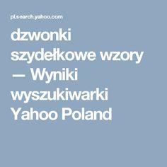 dzwonki szydełkowe wzory — Wyniki wyszukiwarki Yahoo Poland