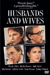(1992) ~ Woody Allen, Mia Farrow, Sydney Pollack. Director: Woody Allen. IMDB: 7.4 ___________________________ http://en.wikipedia.org/wiki/Husbands_and_Wives ___________________________ http://www.rottentomatoes.com/m/1040798-husbands_and_wives/ ___________________________ http://www.tcm.com/tcmdb/title/78737/Husbands-and-Wives/ ___________________________