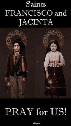 """""""Yes, Jacinta and Francisco I will take soon but you will stay some time longer.  Jesus wants to use you to let others know and love me.  He wants to establish devotion to my Immaculate Heart....."""" ~ A naStpaul"""
